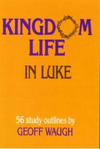 Kingdom Life in Luke