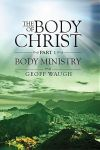Body of Christ, Part 1