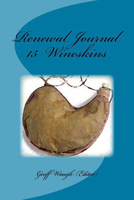 Renewal Journal 15: Wineskins
