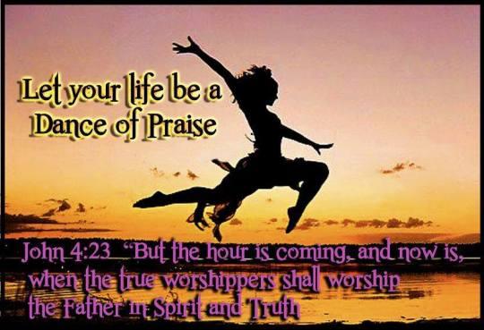 Jn 4,23 Dance of praise